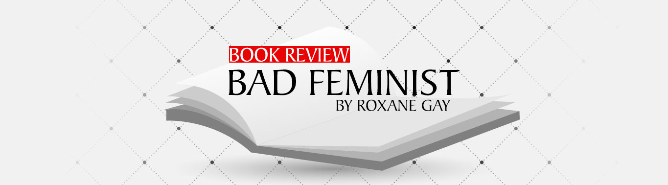 book-review-bad-feminist-by-roxane-gay
