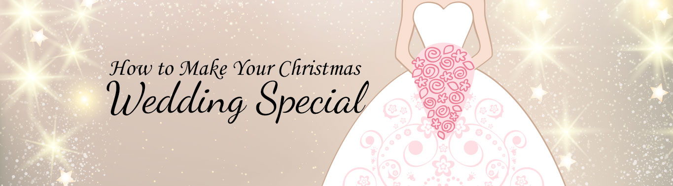 how-to-make-your-christmas-wedding-special