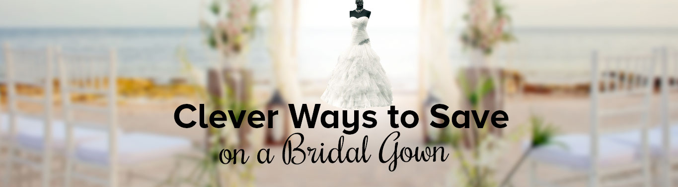 clever-ways-to-save-on-a-bridal-gown